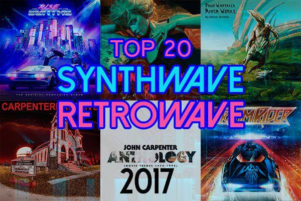 20 migliori dischi Retrowave del 2017 | Tomorrow Hit Today